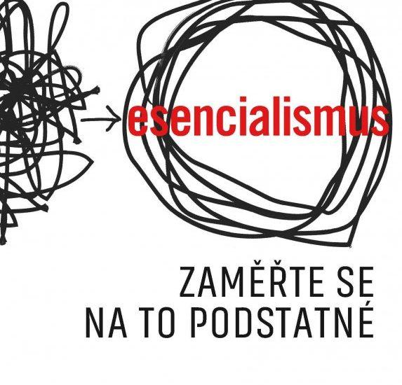 Esencializmus – ako sa zamerať na to, čo je podstatné
